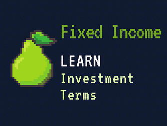 Fixed Income Basics: Understanding Bond Investment Terms