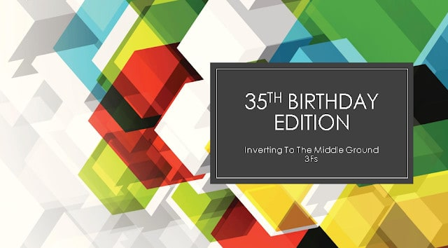 35th Birthday Edition: Inverting To The Middle Ground