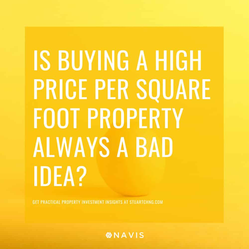 Is Buying A High Price Per Square Foot Property Always A Bad Idea?
