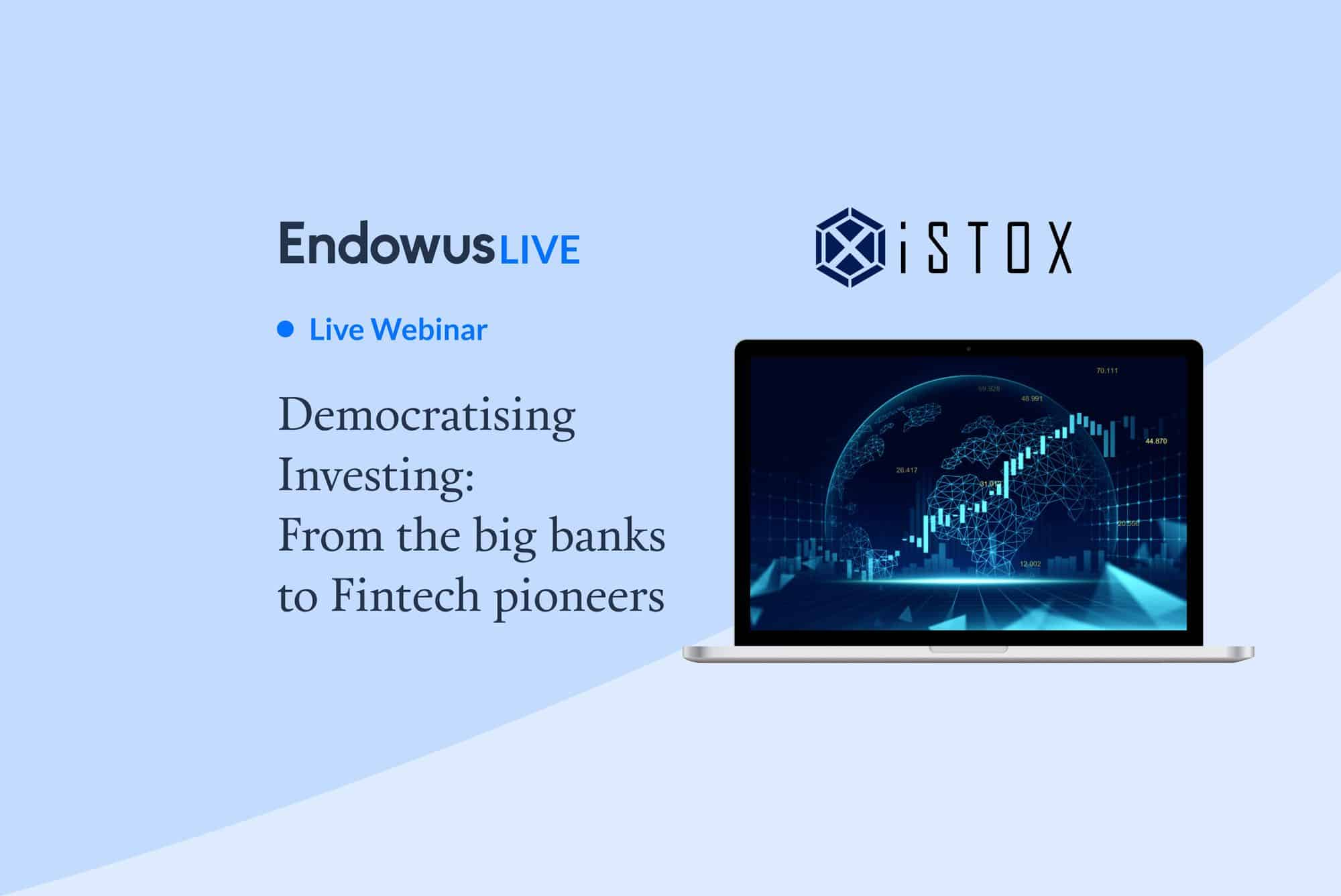 Webinar: Democratising investing – from banking giants to Fintech pioneers