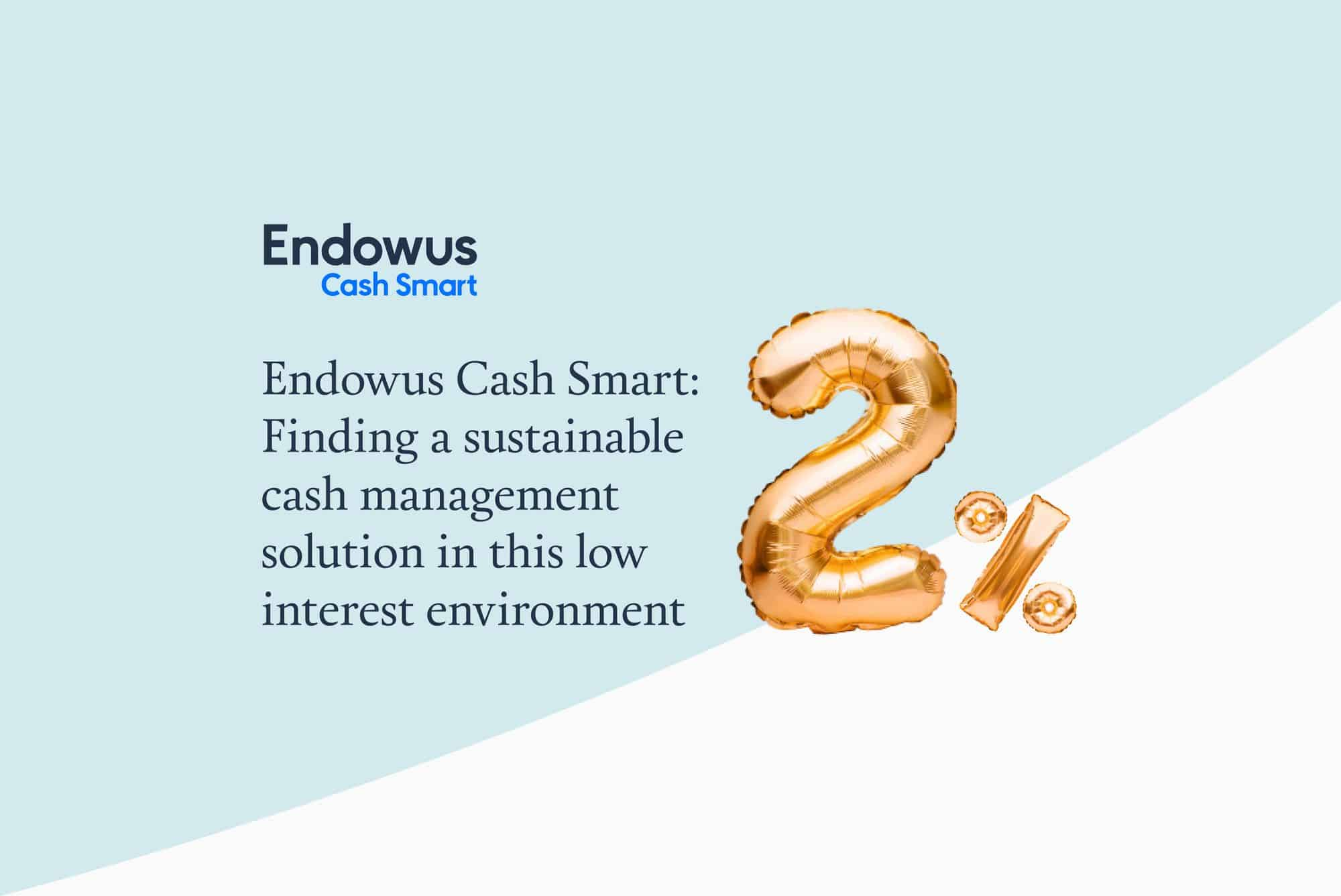 Webinar: Endowus Cash Smart – Finding a sustainable cash management solution in this low interest environment