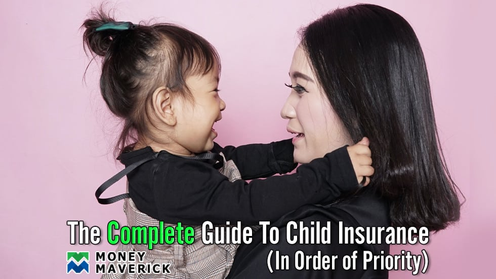 The Complete Guide To Child Insurance! (in order of priority)