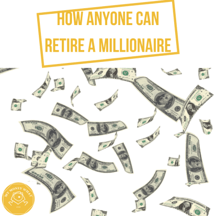 How Anyone can Retire a Millionaire