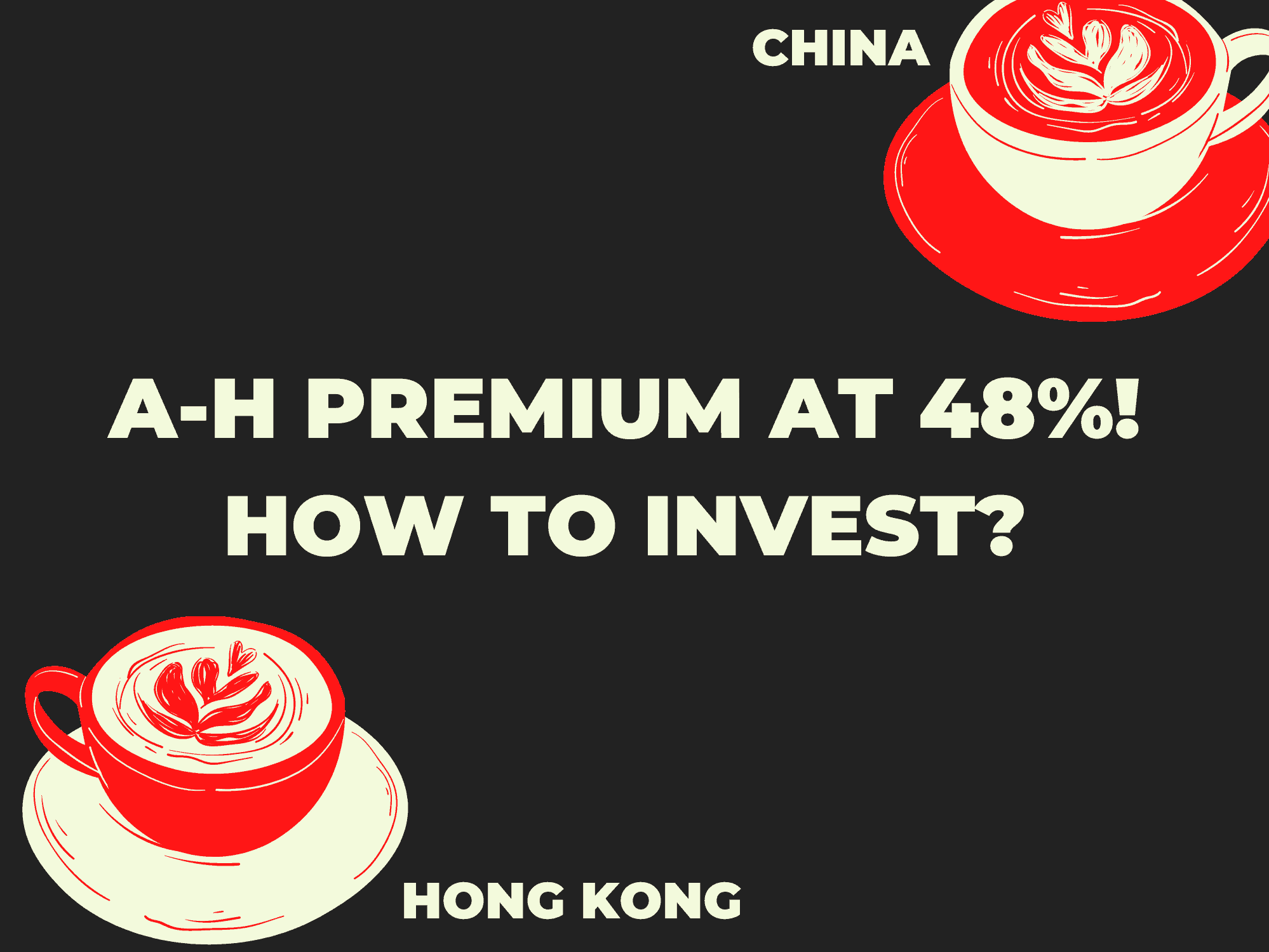 For the SAME COMPANY, China A-shares currently trade at a 48% premium to H-shares. How to Invest?
