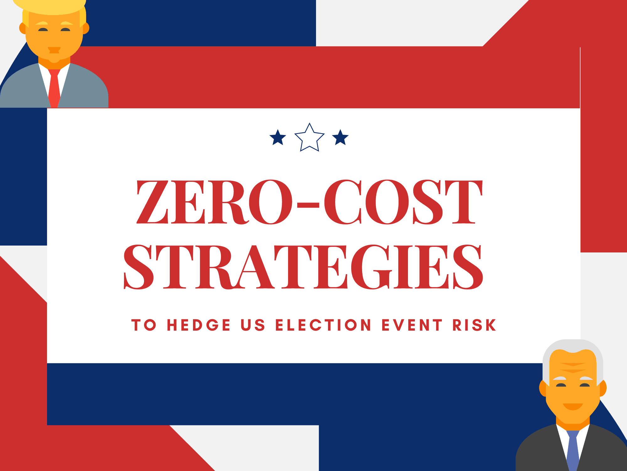 Zero-Cost Strategies to Hedge Short-Term US Election Event Risk