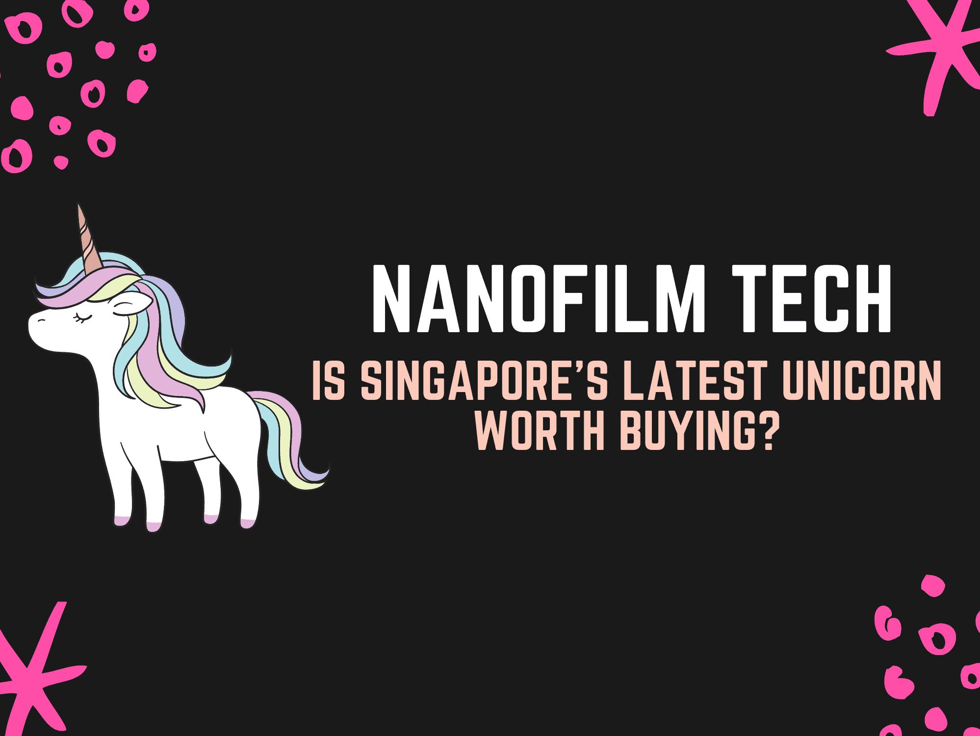 Nanofilm Technologies International: Is Singapore's latest unicorn worth buying?