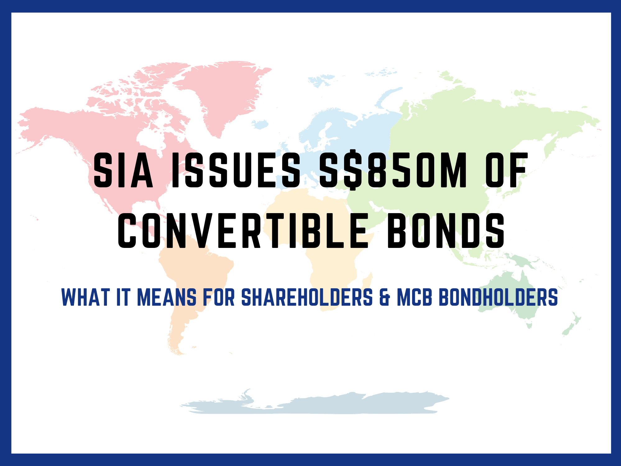 SIA Issues S$850m of Convertible Bonds: What does it mean for shareholders and MCB bondholders?