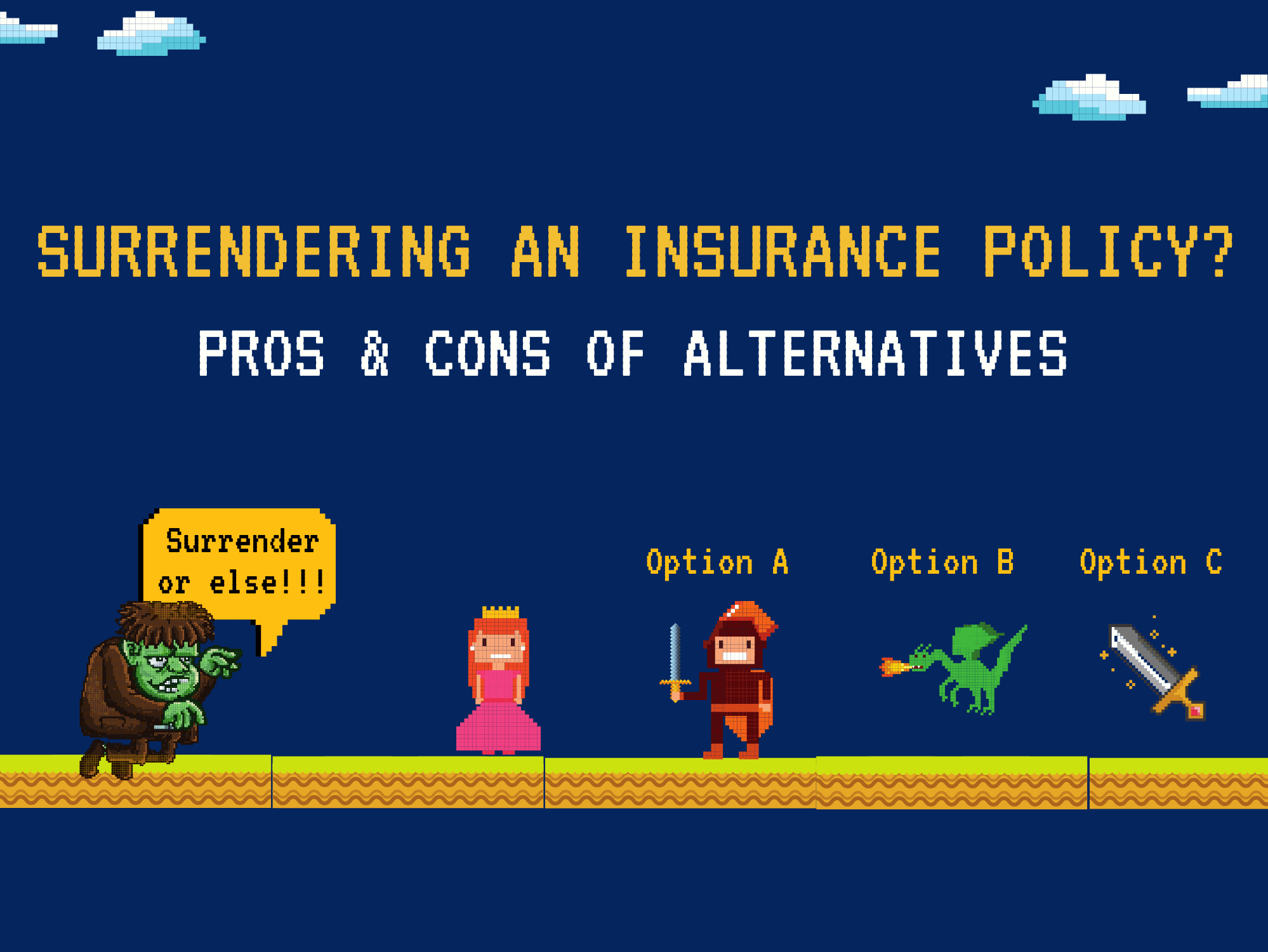 Surrendering an Insurance Policy? Pros & Cons of Your Alternatives