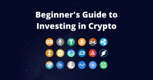 Beginner's Guide to Investing in Crypto