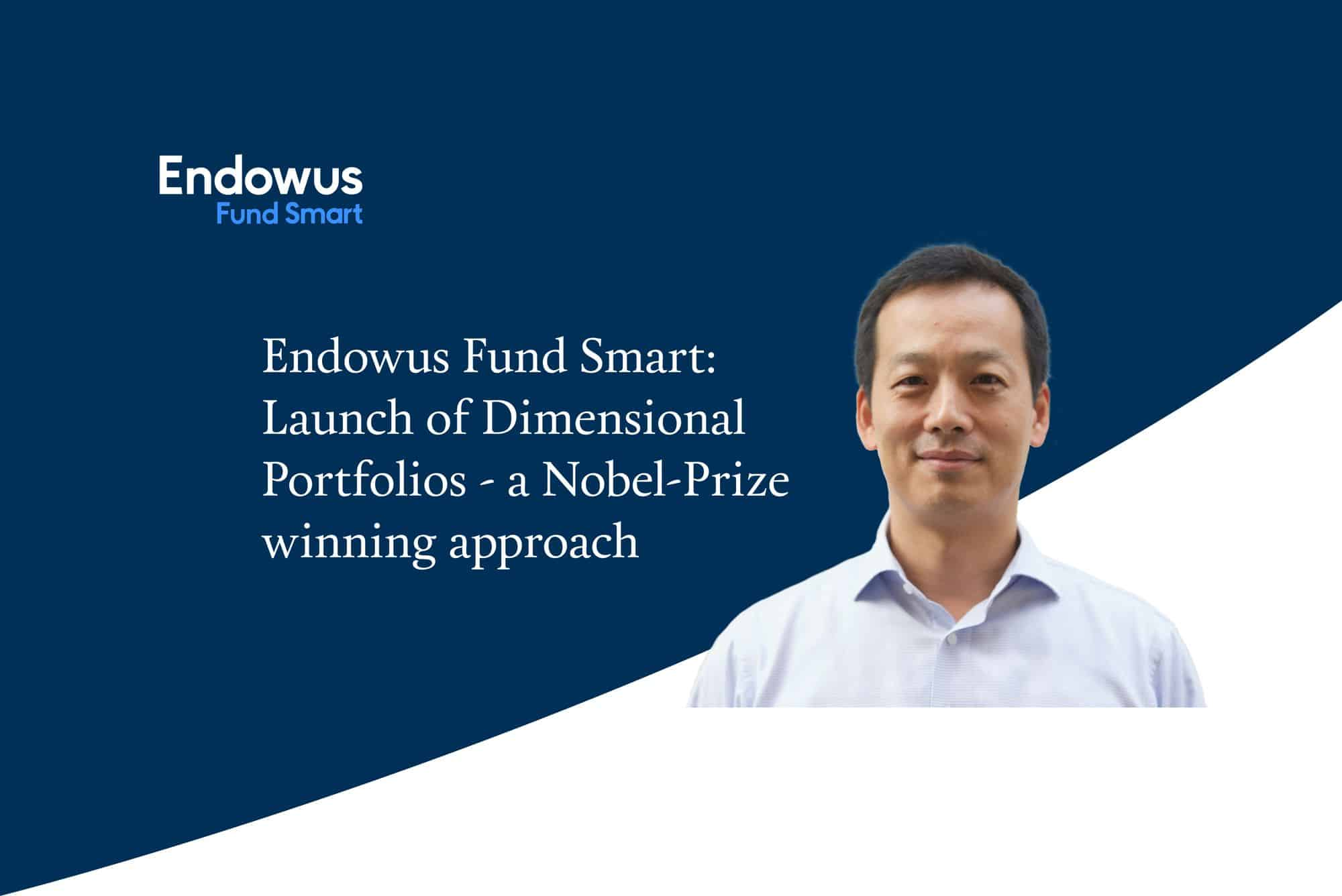 Endowus Fund Smart: Launch of Dimensional Portfolios – a Nobel-Prize winning approach