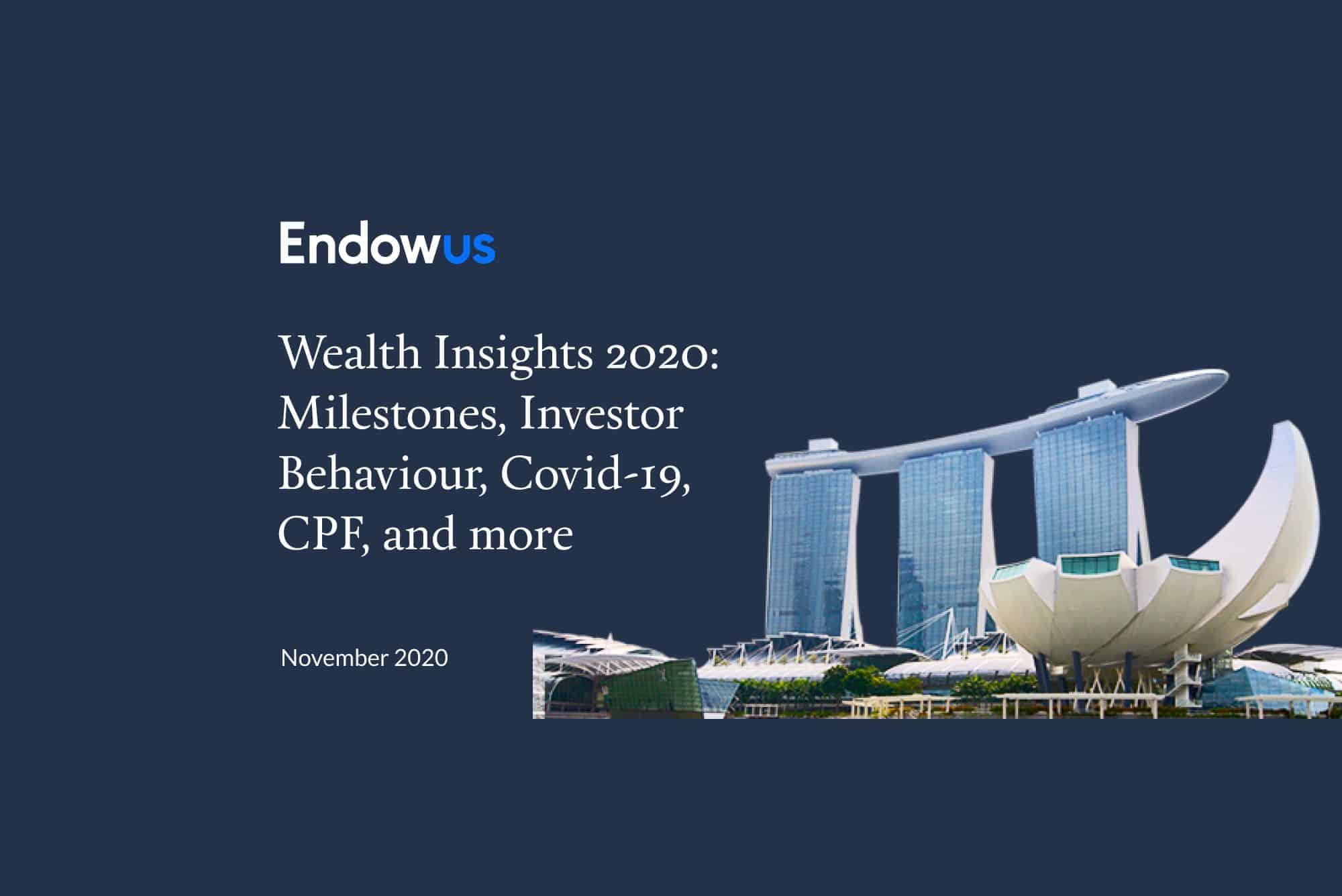 Endowus Wealth Insights 2020