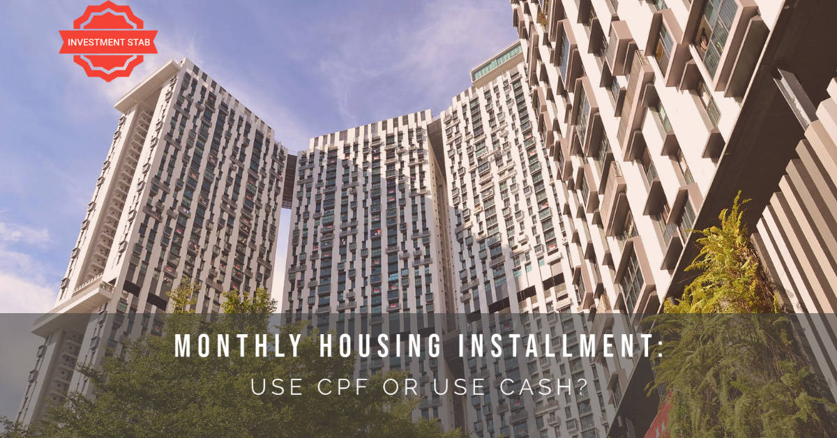 Monthly Housing Installment: Use CPF or Use Cash?