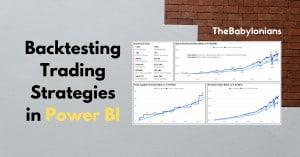 Backtesting Trading Strategies in Power BI