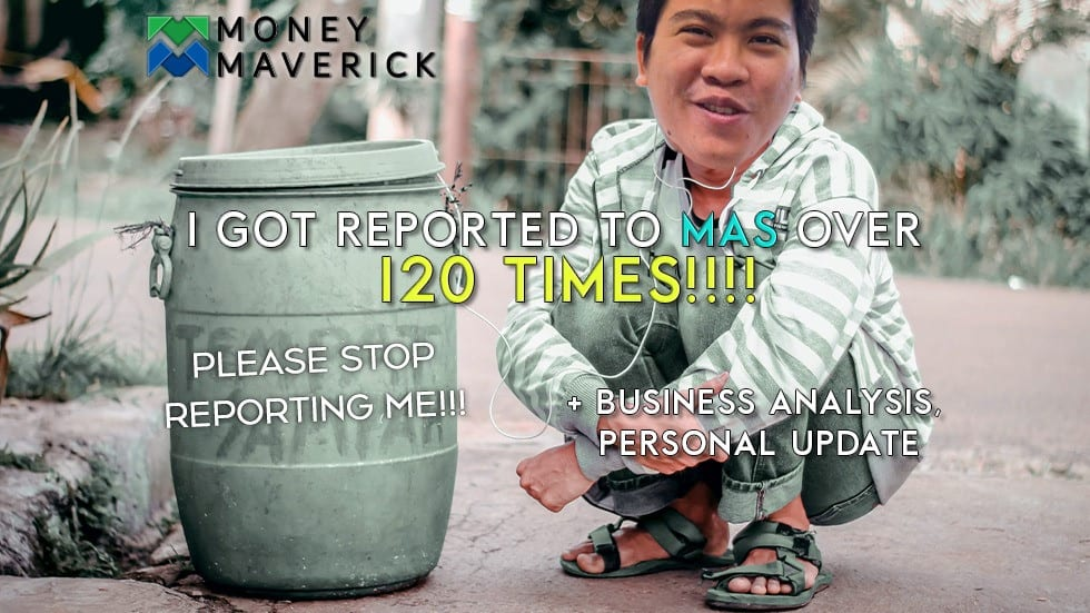 I Got Reported to MAS Over 120 Times! (by the same person) – Business Analysis, Personal Update