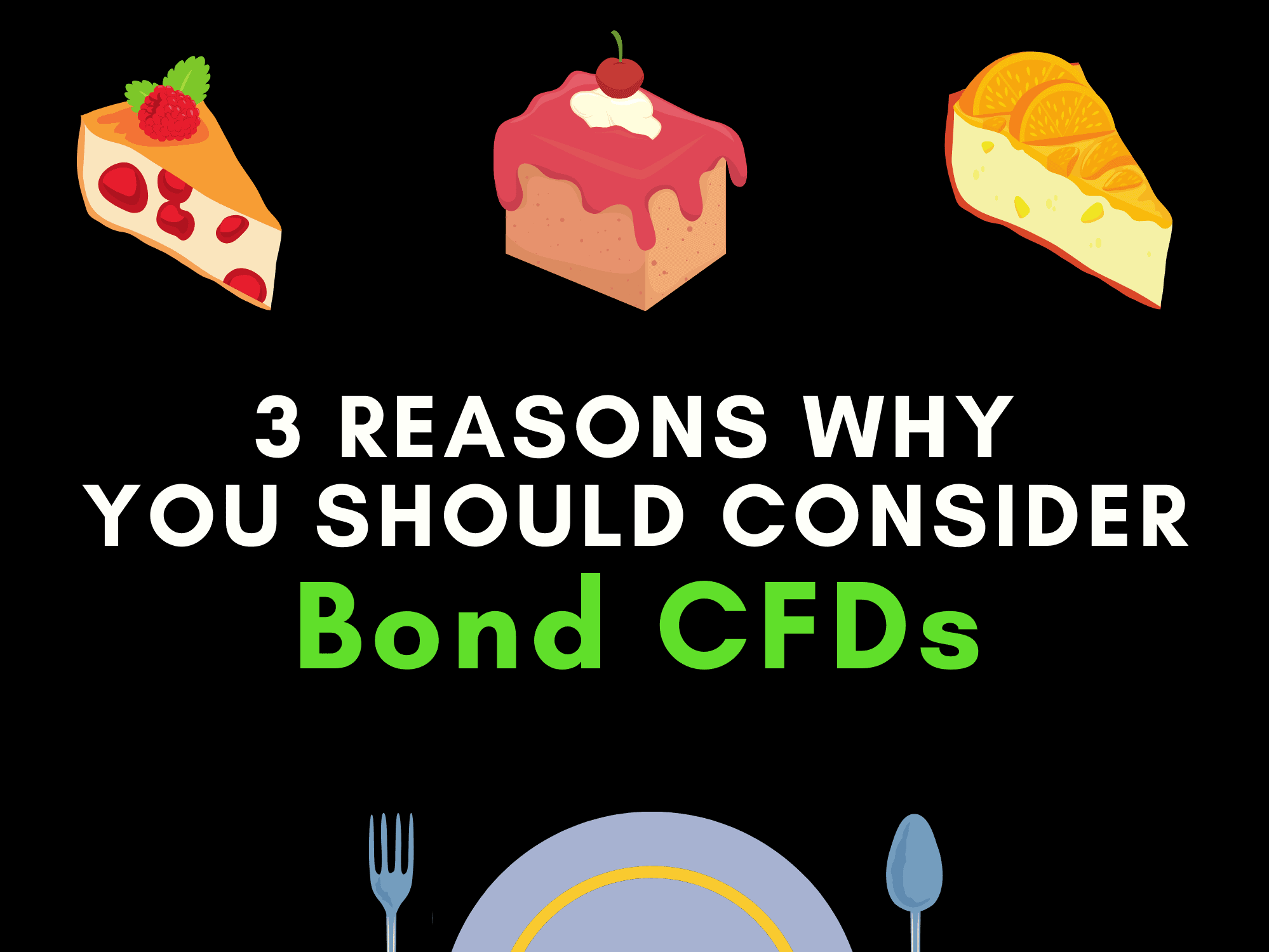 Bond CFDs: 3 Reasons You Should Consider Them