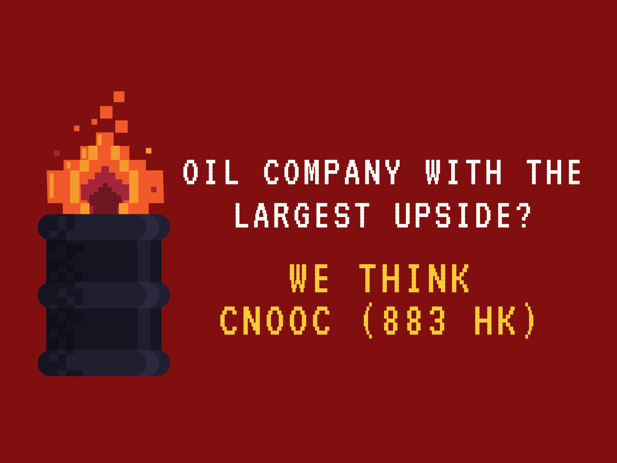 Oil Company with the largest upside? We think CNOOC (883 HK)