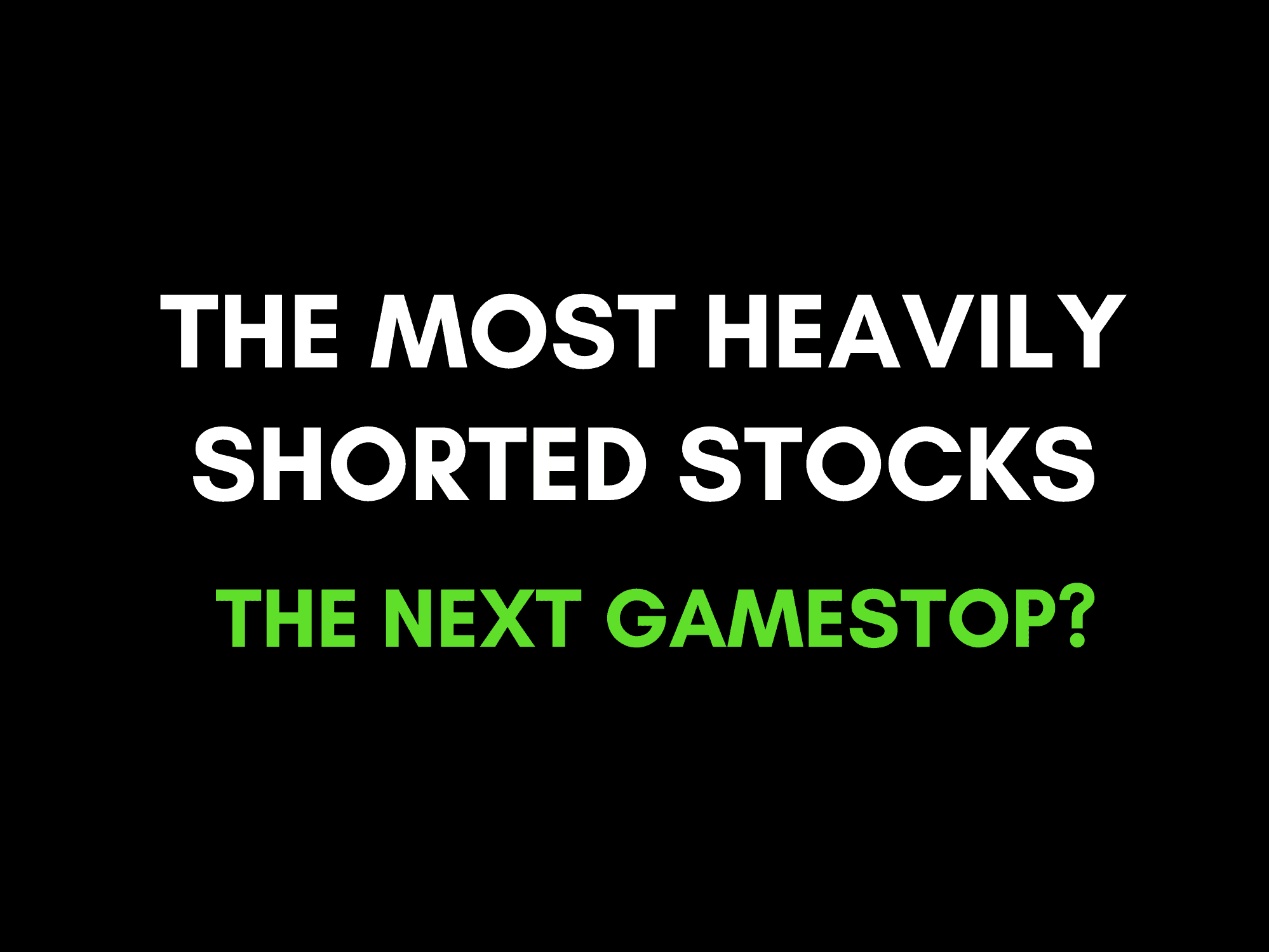 Identifying the most heavily shorted US stocks: Which will be the next GameStop?