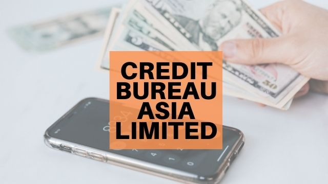 10 Things To Know About Credit Bureau Asia Limited Before You Invest