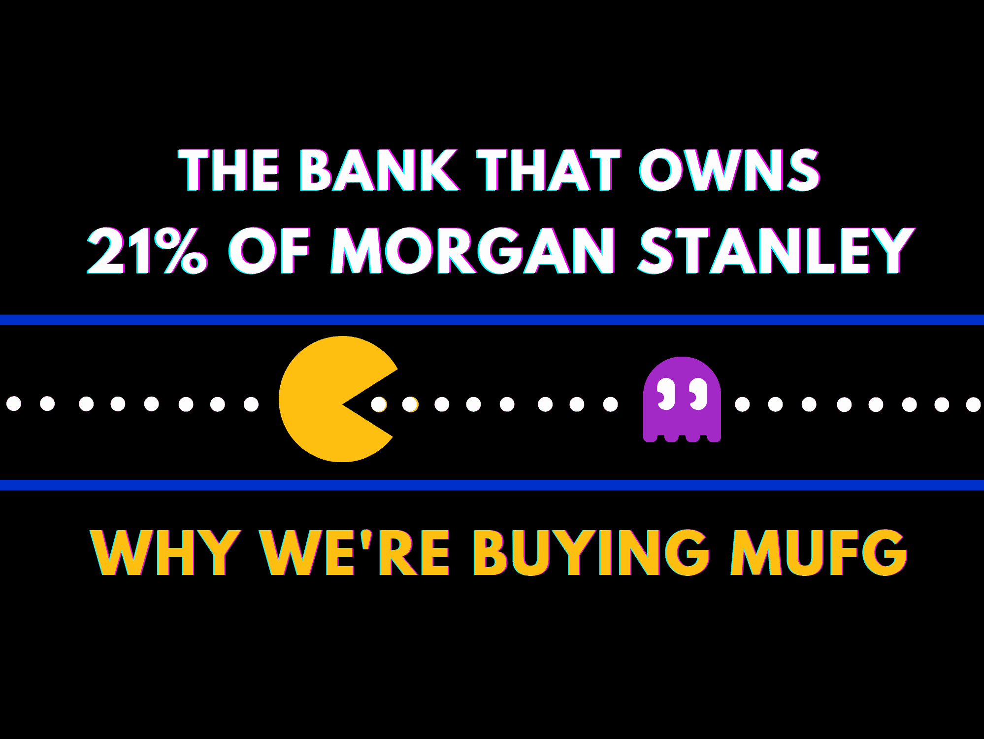 The Bank That Owns 21% of Morgan Stanley. Why We're Buying MUFG