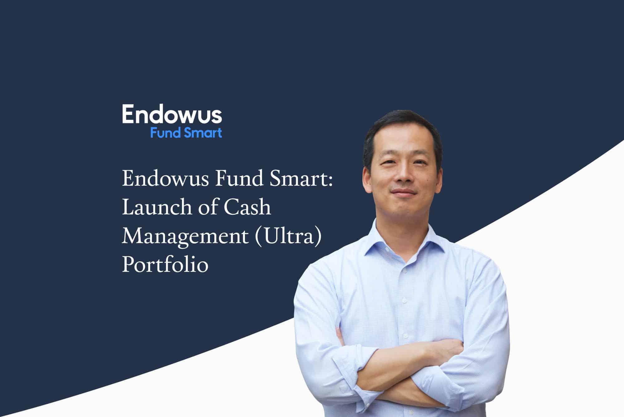 Endowus Fund Smart: Launch of Cash Management (Ultra) Portfolio