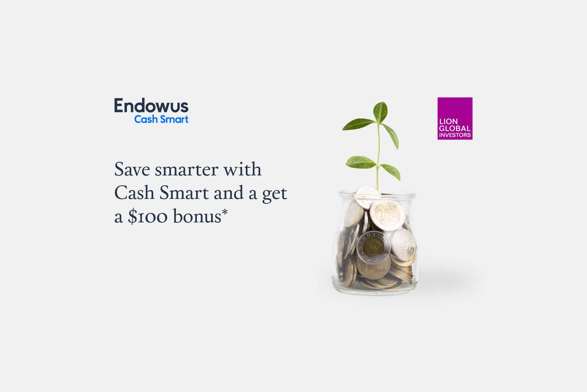 Get Endowus Cash Smart + $100 bonus* for a limited time only