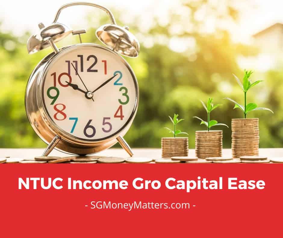 NTUC Gro Capital Ease – Short Term Savings Plan (Cash & SRS) with 1.58% Guaranteed Yield