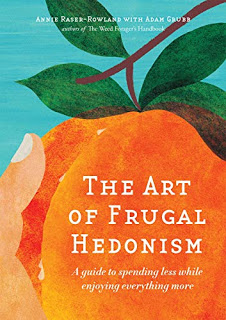The Art of Frugal Hedonism | Positioning your life the right way