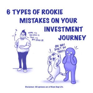 Mr Kiam Siap: 6 Types of Rookie Mistakes on Your Investment Journey