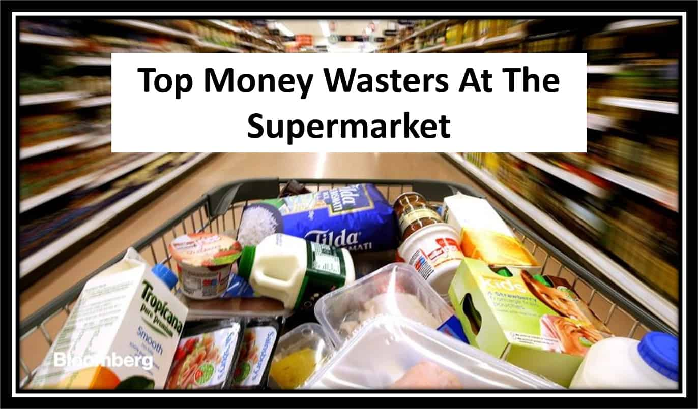 Top 3 Money Wasters At The Supermarket.