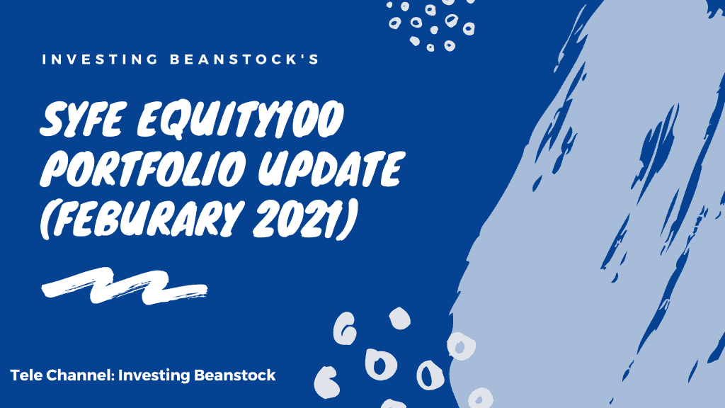 Syfe Equity100 Portfolio Update (Feburary 2021)