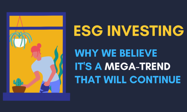 ESG Investing: Why we believe it's a mega-trend that will continue