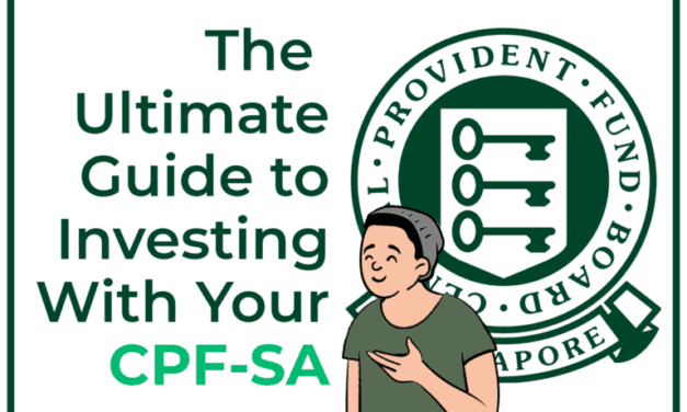 The Ultimate Guide to Investing With Your CPF-SA