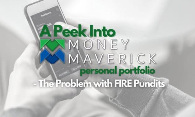 A (Very) Small Peek Into Money Maverick's Personal Portfolio – The Problem with FIRE Pundits