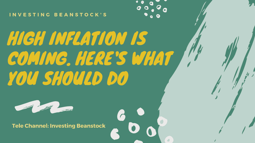 High Inflation is Coming. Here's What You Should Do