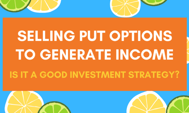 Selling put options to generate income:  Is it a good investment strategy?