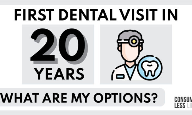 First Dental Visit In Almost 20 Years – What Are My Options?