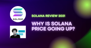 Solana Review 2021: Why is Solana Price going up?