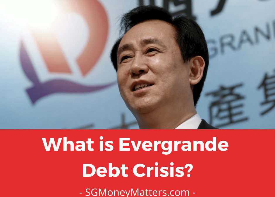 What Is China Evergrande Debt Crisis and Why It Rocks The Global Market