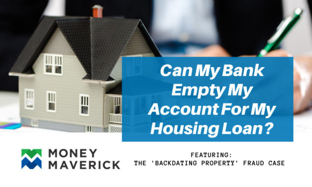 Can My Bank Empty My Account For My Housing Loan? Featuring the 'Backdating Property' Fraud Case [C]