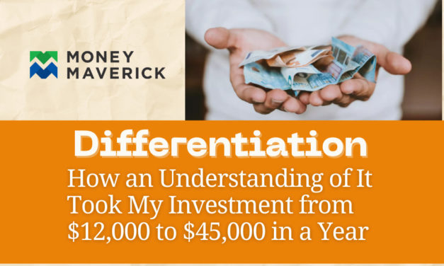 Differentiation – How an Understanding of It Took My Investment from $12,000 to $45,000 in 1 Year